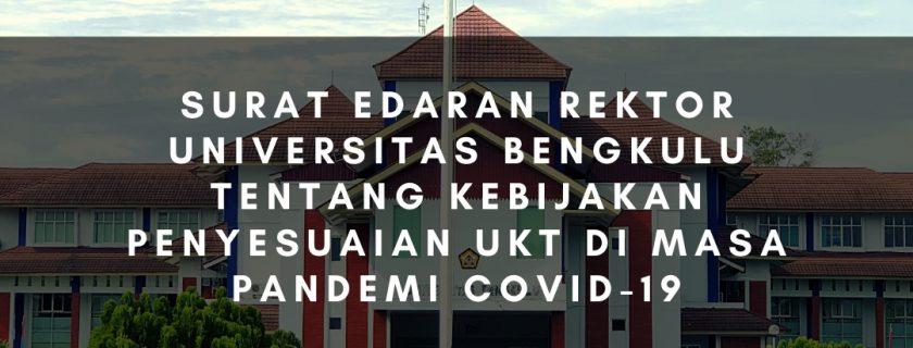 Surat Edaran Rektor Universitas Bengkulu tentang Kebijakan Penyesuaian UKT di Masa Pandemi Covid-19