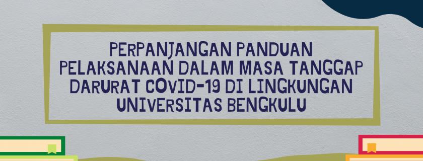 Surat Edaran tentang Perpanjangan Panduan Pelaksanaan Perkuliahan dalam Masa Tanggap Darurat Covid-19 di Lingkungan Universitas Bengkulu