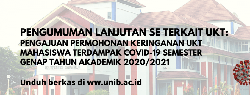 Pengumuman Lanjutan SE Terkait UKT: Pengajuan Permohonan Keringanan UKT Mahasiswa Terdampak Covid-19 Semester Genap Tahun Akademik 2020/2021