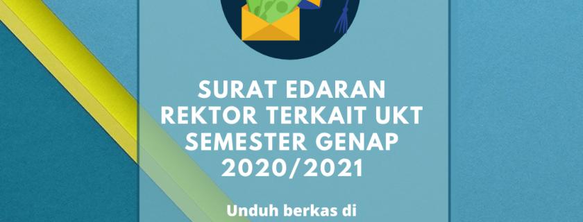 Surat Edaran Rektor Terkait UKT Semester Genap 2020/2021