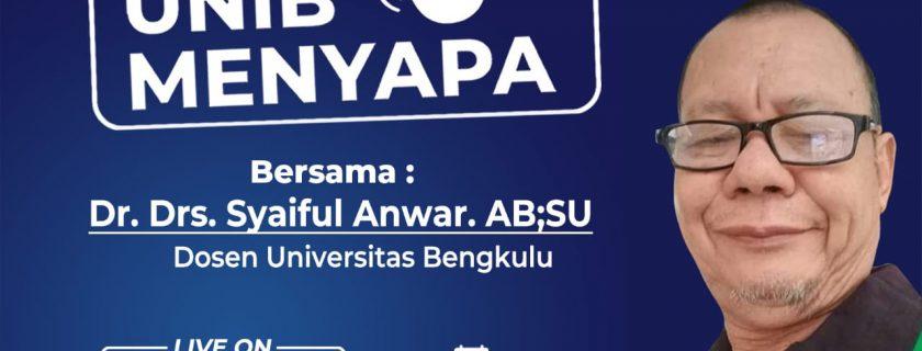 "Unib Menyapa Bersama Dosen Universitas Bengkulu ""Dr. Drs. Syaiful Anwar. AB;SU"""