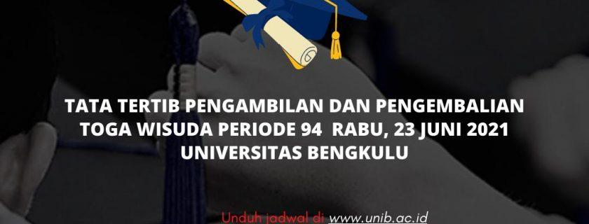 Tata Tertib Pengambilan dan Pengembalian Toga Wisuda Periode 94 Universitas Bengkulu