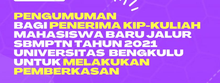 Pengumuman Bagi Penerima KIP-Kuliah Mahasiswa Baru Jalur SBMPTN Tahun 2021 Universitas Bengkulu