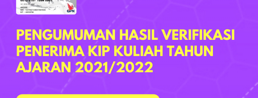 Pengumuman Hasil Verifikasi Penerima KIP Kuliah Tahun Ajaran 2021/2022